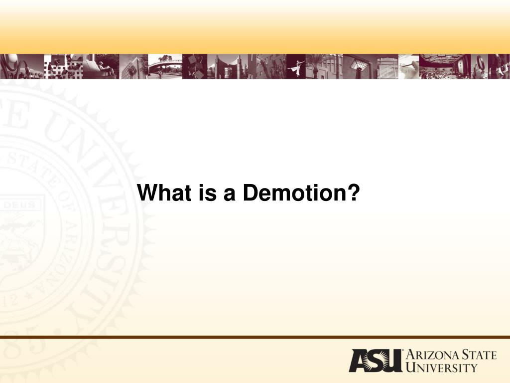 What is a Demotion?