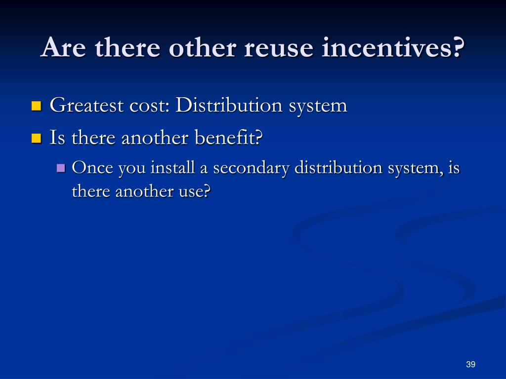 Are there other reuse incentives?
