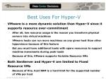 best uses for hyper v