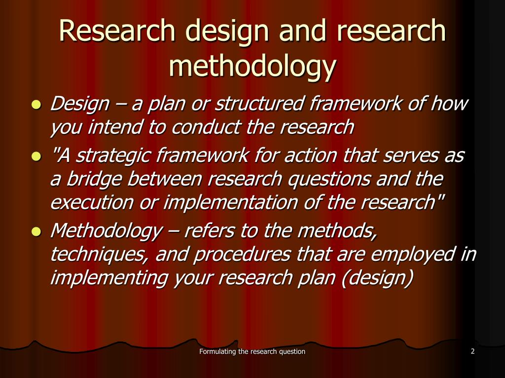 research and methodology What is the difference between research method and research design research methods are techniques research design is the blueprint of a research project.