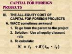 iii the all equity cost of capital for foreign projects