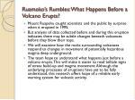 ruamoko s rumbles what happens before a volcano erupts