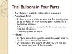 trial balloons in four parts