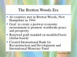 the bretton woods era
