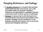 dangling references and garbage