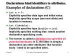 declarations bind identifiers to attributes examples of declarations c