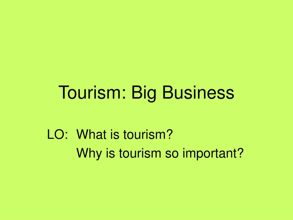 tourism big business l.