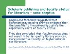 scholarly publishing and faculty status for librarians some skeptics56