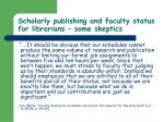 scholarly publishing and faculty status for librarians some skeptics58