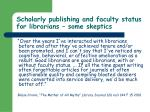 scholarly publishing and faculty status for librarians some skeptics59