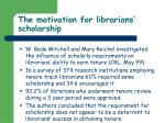 the motivation for librarians scholarship35