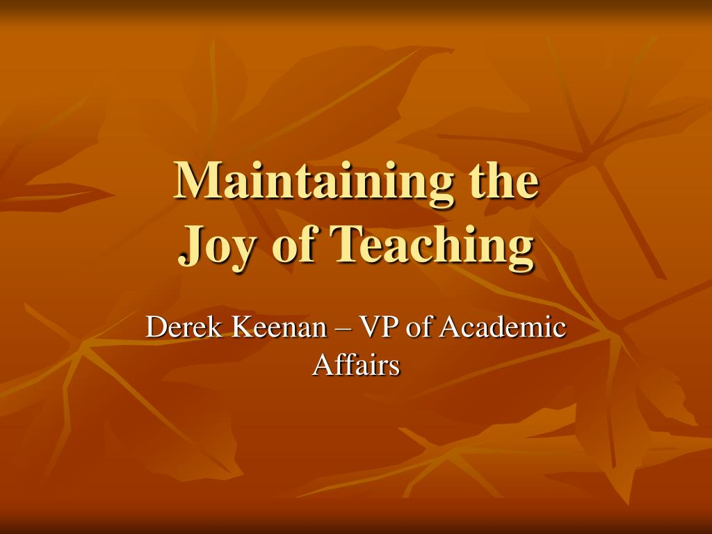maintaining the joy of teaching l.