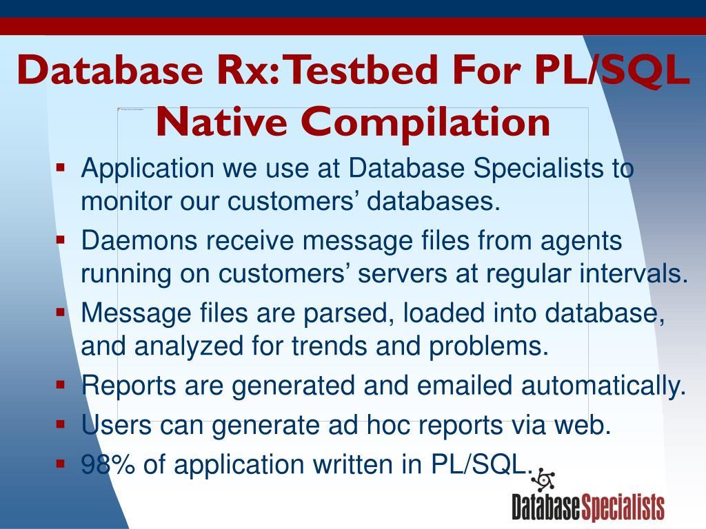 Database Rx: Testbed For PL/SQL Native Compilation