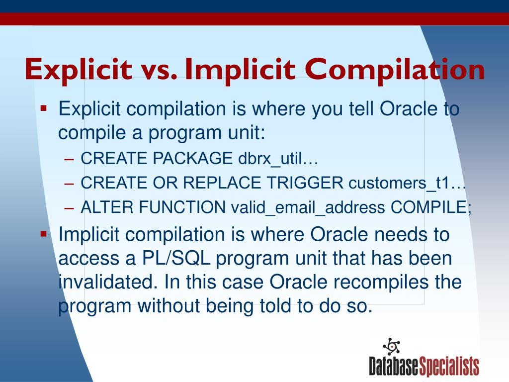 Explicit vs. Implicit Compilation