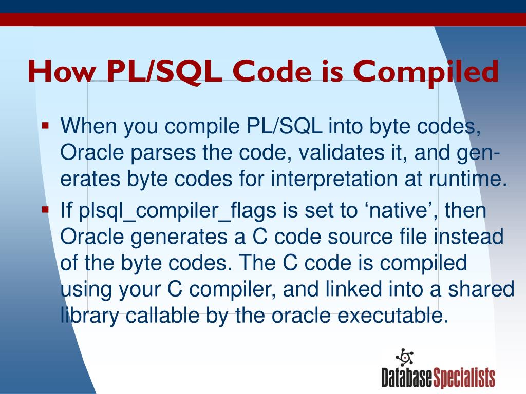 How PL/SQL Code is Compiled