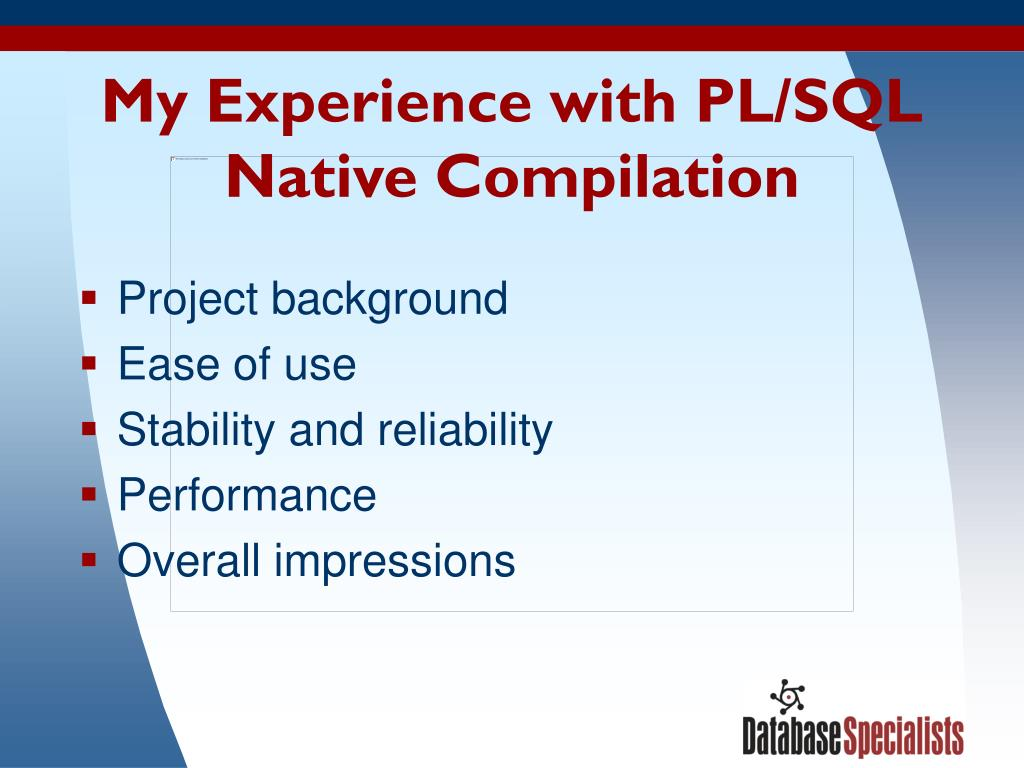My Experience with PL/SQL Native Compilation
