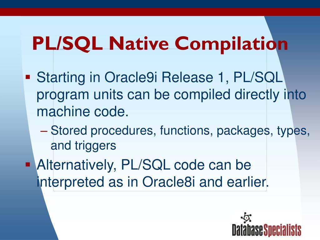 PL/SQL Native Compilation