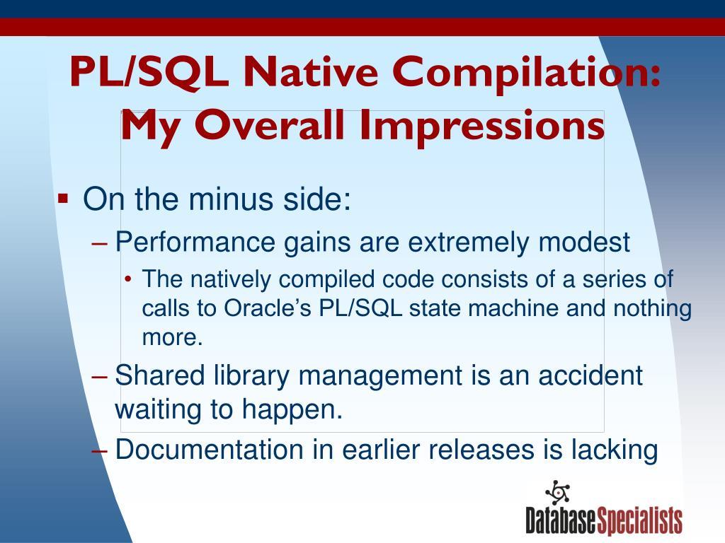 PL/SQL Native Compilation: