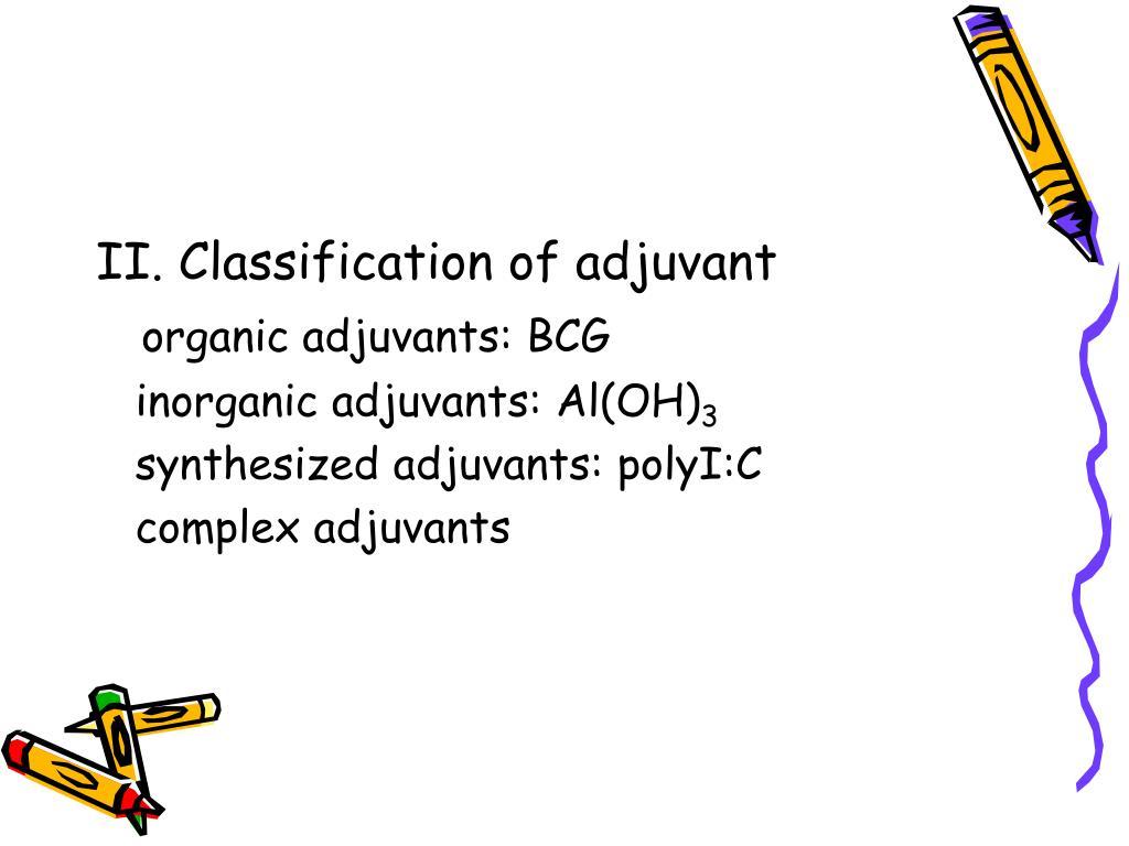 II. Classification of adjuvant