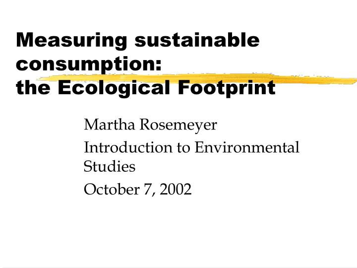 measuring sustainable consumption the ecological footprint n.