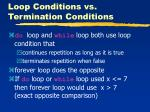 loop conditions vs termination conditions32