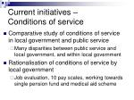 current initiatives conditions of service