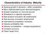 characteristics of industry maturity