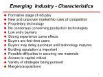 emerging industry characteristics