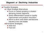 stagnant or declining industries10