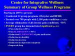 center for integrative wellness summary of group wellness programs