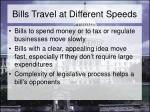 bills travel at different speeds