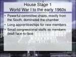house stage 1 world war i to the early 1960s