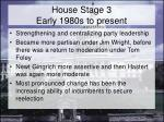 house stage 3 early 1980s to present