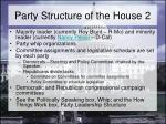 party structure of the house 2