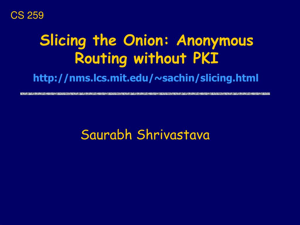 slicing the onion anonymous routing without pki l.