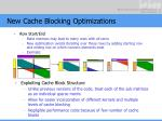 new cache blocking optimizations