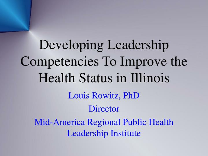 Developing leadership competencies to improve the health status in illinois