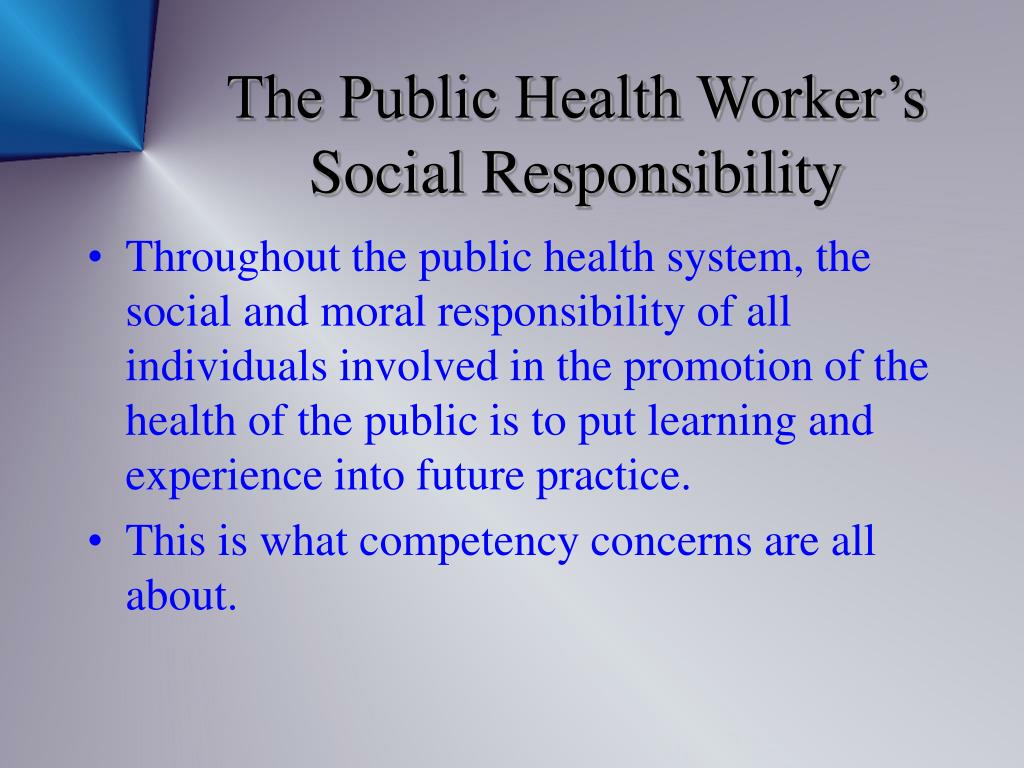 The Public Health Worker's Social Responsibility