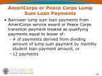 americorps or peace corps lump sum loan payments