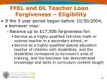 ffel and dl teacher loan forgiveness eligibility11