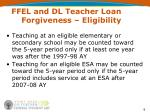 ffel and dl teacher loan forgiveness eligibility9