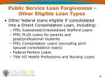 public service loan forgiveness other eligible loan types
