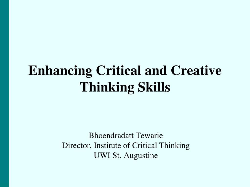 enhancing critical and creative thinking skills l.
