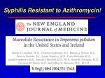 syphilis resistant to azithromycin