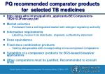 pq recommended comparator products for selected tb medicines