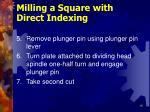milling a square with direct indexing15