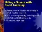 milling a square with direct indexing16