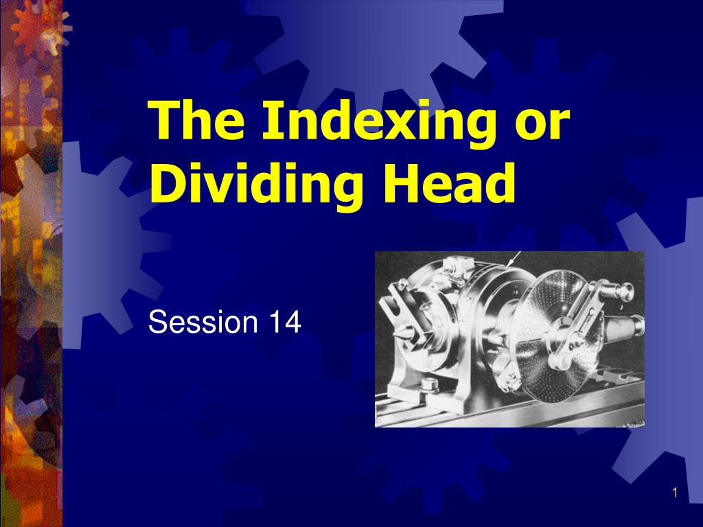 the indexing or dividing head l.