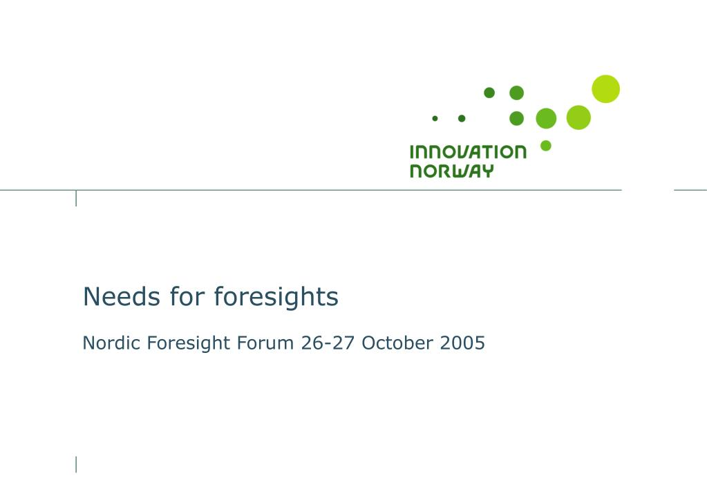 needs for foresights l.