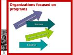 organizations focused on programs7